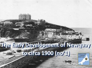 The Early Development of Newquay to c1900